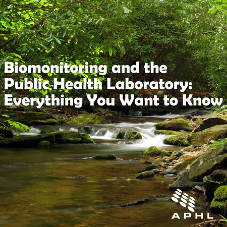 Biomonitoring and the Public Health Laboratory: Everything You Want to Know | www.aphlblog.org