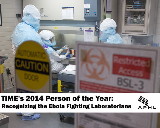 TIME's 2014 Person of the Year: Recognizing the Ebola Fighting Laboratorians  | www.aphlblog.org